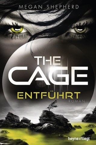 The Cage - Entfuehrt von Megan Shepherd