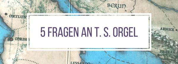 Interview, 5 Fragen an T. S. Orgel