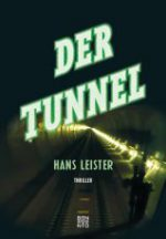 Der Tunnel Hans Leister