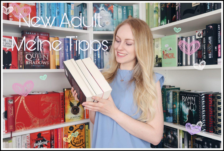 NA-Tipps | Meine liebsten New-Adult-Bücher